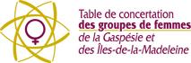 Table de Concertation des groupes de femmes de la Gaspésie et des Îles-de-la-Madeleine